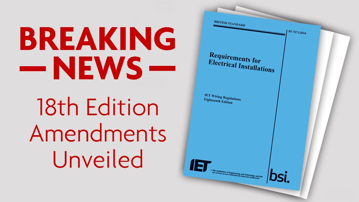 Changes in BS7671 18th Edition announced!