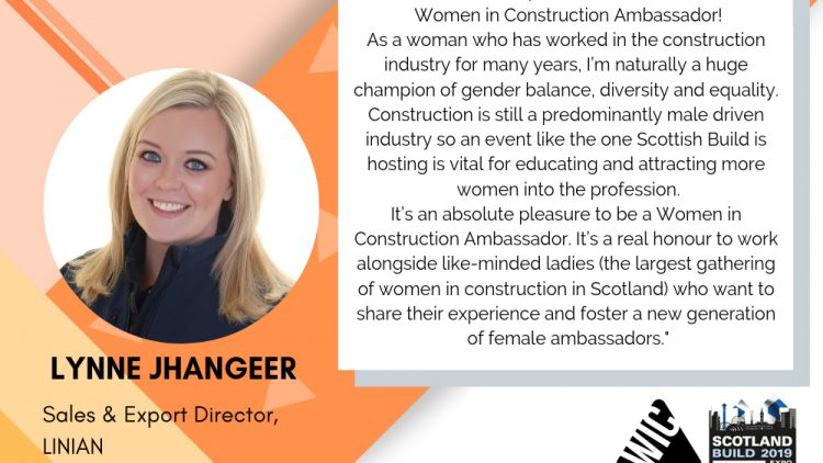 LINIAN'S Sales & Export Director, Lynne Jhangeer is delighted to be a Women in Construction Ambassador at this month's Scotland Build Expo!
